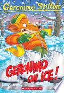 Geronimo On Ice! (Geronimo Stilton #71)