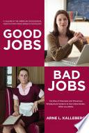 Good Jobs  Bad Jobs