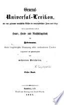 General Universal-Lexikon, oder das gesammte menschliche Wissen in encyclopädischer Form und Kürze. Ein unentbehrliches Haus, Hand und Nachschlagebuch für Jedermann, etc