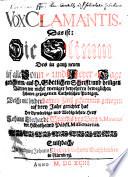 Vox Clamantis  Das ist Die Stimm Des in gantz neuen Auf alle Sonn  und Feyer Tage gerichteten  aus H  G  ttlichen Schrifft und heiligen V  tteren wie nicht weniger bew  hrten beweglichen Historien gezogenen Catholischen Predigen