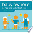 The Baby Owner s Games and Activities Book