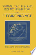 Writing  Teaching and Researching History in the Electronic Age