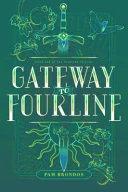 Gateway to Fourline by Pamela Brondos