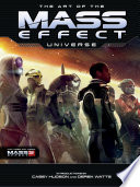 The Art of The Mass Effect Universe by Casey Hudson
