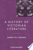 A History of Victorian Literature Of Victorian Literature Presents An Overview Of