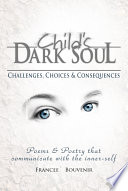 Child s Dark Soul  Challenges  Choices   Consequences