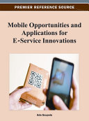 Mobile Opportunities and Applications for E-Service Innovations Book