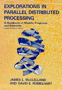 Explorations in Parallel Distributed Processing: A Handbook of Models, Programs, and Exercises
