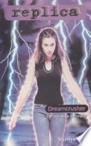 Dreamcrusher  Replica  19