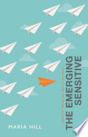 The Emerging Sensitive
