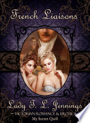 French Liaisons   The fourth story from  Secrets and Seduction   a Victorian Romance and Erotic short story collection  Vol  III