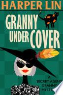 Granny Undercover : harper lin! retired cia agent...