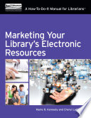 Marketing Your Library s Electronic Resources