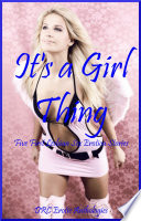 It s a Girl Thing  Five First Lesbian Sex Erotica Stories