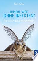 Unsere Welt Ohne Insekten