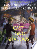 Cast Long Shadows