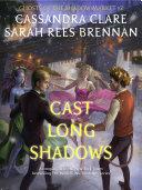 Cast Long Shadows