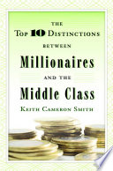 Ebook The Top 10 Distinctions Between Millionaires and the Middle Class Epub Keith Cameron Smith Apps Read Mobile