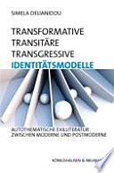 Transformative, transitäre, transgressive Identitätsmodelle