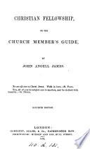 Christian fellowship, or, The church member's guide