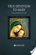 Book True Devotion to Mary  With Preparation for Total Consecration
