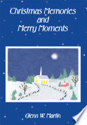 Christmas Memories and Merry Moments