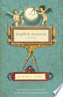 Dogfish Memory  A Memoir