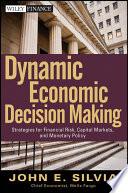 Dynamic Economic Decision Making : economic landscape financial decision-making requires one...