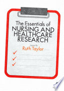 The Essentials of Nursing and Healthcare Research