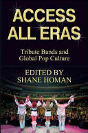 Access All Eras: Tribute Bands And Global Pop Culture