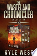 The Wasteland Chronicles (Omnibus Edition) : the first three books. apocalypse: sixteen-year-old alex...