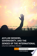 Asylum Seekers Sovereignty And The Senses Of The International