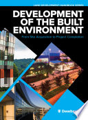 Development Of The Built Environment From Site Acquisition To Project Completion