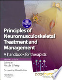 Principles Of Neuromusculoskeletal Treatment And Management,A Handbook For Therapists With PAGEBURST Access,2 : nicola j. petty. 2004....