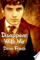 Disappear with Me