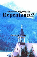 Whatever Happened To Repentance? : ...