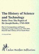 The History of Science and Technology: Papers relating to Voyages of discovery, 1760-1800, from the British Library, London