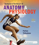Anthony s Textbook of Anatomy and Physiology