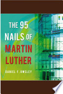 The 95 Nails Of Martin Luther