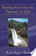 Weaving Prayer into the Tapestry of Life This Book Can Be A