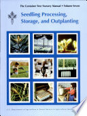 Container Tree Nursery Manual  Volume Seven  Seedling Processing  Storage  and Outplanting