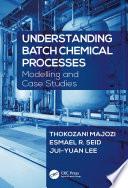 Understanding Batch Chemical Processes