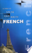 Learn to Speak and Write French