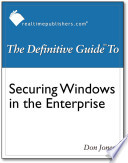 The Definitive Guide to Securing Windows in the Enterprise