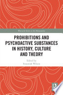 Prohibitions And Psychoactive Substances In History Culture And Theory