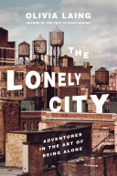 The Lonely City : flavor to the loneliness that comes from living...