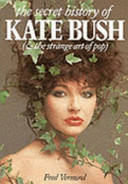 The Secret History Of Kate Bush : ...