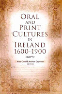 Oral and Print Cultures in Ireland  1600 1900