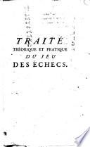 Traité théorique et pratique du jeu des échecs