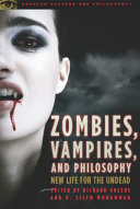 Zombies  Vampires  and Philosophy Such As Vampires And Zombies Who Are